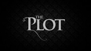 """Black background with grey words, """"The Plot"""""""