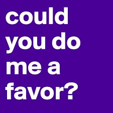 Could you do me a favor?