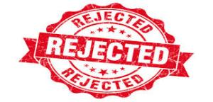 """Red stamp that says """"rejected"""" three times"""