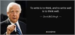 """David McCullough quote: """"To write is to think"""