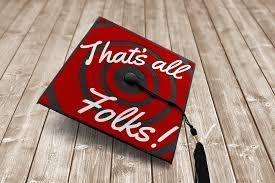 """Graduation mortar board hat, on top it says """"That's all folks!"""""""