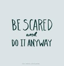 Text: Be scared and do it anyway